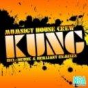 Mumsigt House Crew - Kung (Drunk & Brilliant Remix)