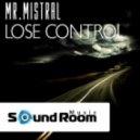 Mr. Mistral - Lose Control (Original Mix)