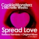 Cookie Monsterz & Michelle Weeks - Spread Love (Audiowhores Remix)