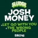 Josh Money - Let Go With You (Original Mix)
