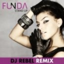 Funda - Stand Up (Dj Rebel Extended Remix)
