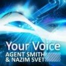 Agent Smith & Nazim Svet - Your Voice (Original Mix)