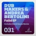 Andrea Bertolini, Dub Makers - Failid (Original Mix)