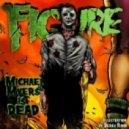 Figure - Michael Myers is Dead