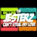 The Jesterz - Can't Steal My Love