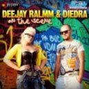 Dj Ralmm & Diedra - On the scene (Dj Ralmm Remix)