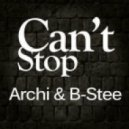 Archi & B Stee - Can\'t Stop