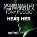 Mobin Master Ft. Pedro M & Tony Puccio - Hear Her (Safari Mix)