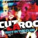 Cut La Roc Feat Coppa - Riot In The Club