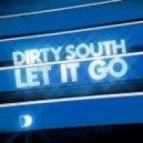 Dirty South - Let It Go (Matthew Lenner & DanieL S Remix)