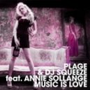 Dj Squeeze, Plage - Music Is Love feat Annie Sollange (Original Mix)
