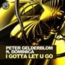 Peter Gelderblom feat. Dominica - I Gotta Let U Go (Tujamo Remix)