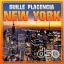 Guille Placencia - New York (Original Mix)