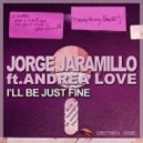 Jorge Jaramillo, Andrea Love  - I\'ll Be Just Fine (Francesco Parla, Moffous, Soundmodul Remix)