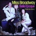 Belle Epoque - Miss Broadway (PDM RE-Edit)