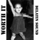 DeLatin Sound - Worth It (Original DJ Mix)
