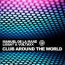 Voltaxx & Manuel De La Mare & Lissat - Club Around The World (David Amo & Julio Navas Remix)