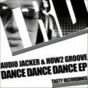 Audio Jacker & How2 Groove - Dance Dance Dance (Original Mix)