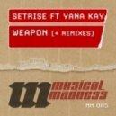Setrise feat. Yana Kay - Weapon (DJ Feel Remix)