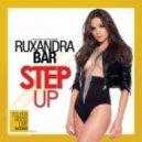 Ruxandra Bar - Step Up (Gordon & Doyle Edit)