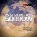 Mars, Xim n Bass - Sorrow - Original Mix