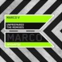 Marco V - Unprepared (Marcel Woods Dub Rmx)
