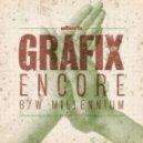 Grafix - Encore