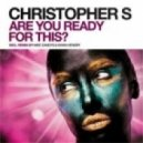 Christopher S - Are You Ready For This (Mike Candys & Kwan Hendry Remix)
