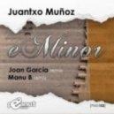 Juantxo Munoz - Eminor (Manu B Remix)