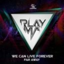 MC Kyla NZ, Playma - We Can Live Forever (Original Mix)