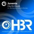 Juventa - City On Clouds (Broning Remix)