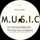 Victor Maximiliano - The Deep Force (Original)