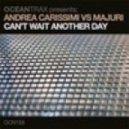 Andrea Carissimi feat Majuri - Can\'t Wait Another Day (Funkellers Soul Remix)