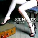 Joe Maker - Minimal Female(PRT Stacho Remix)