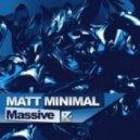 Matt Minimal - Massive (Original Mix)