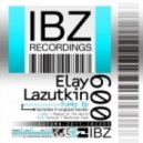 Elay Lazutkin -  Mushroom Face (Original Mix)