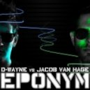D-Wayne vs. Jacob Van Hage - Eponym