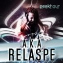 A.K.A - Relapse (Original Mix)