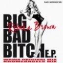 Rebeka Brown - Big Bad Bitch (WaWa Radio Edit)