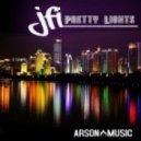 JFI - Pretty Lights (Original Mix)