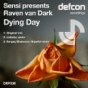 Sensi Pres Raven van Dark - Dying Day (Original Mix)