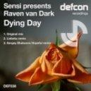 Sensi Pres Raven van Dark - Dying Day (Liebekx Remix)