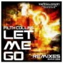 Filth Collins - Let Me Go- Reign Remix