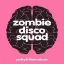 Zombie Disco Squad - Pinky (Monkey Safari Remix)