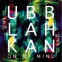 Ubblahkan - On My Mind (Blaze One Up In The Sun Mix)