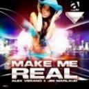 Alex Verano  &  Jim Marlaud - Make Me Real (Extended Mix)