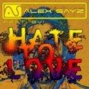 Alex Sayz feat. Evi - Hate to Love (Alex Lamb Remix)