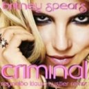 Britney Spears - Criminal (Reynaldo Klawa Hustler Remix)