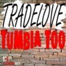 Tradelove - Tumbia Too (Original Mix)