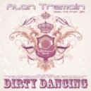 Alan Tremain feat. Ina from J&K - Dirty Dancing (Weekend Vibes Remix)